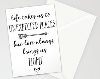 "Greeting Card - Life Takes Us Unexpected Places But Love Always Brings Us Home - Black and White - 5""x7"" Folded Stationery Blank Inside"
