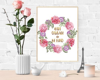 Digital Art Print - Have Courage and Be Kind - Floral Wreath - Pink Purple Gold - Instant Download, Printable Art, Wall Decor