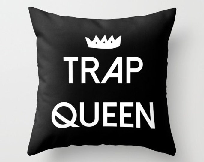 Throw Pillow - Trap Queen - Black White - Square Cover with Insert - 16x16 18x18 20x20 24x24