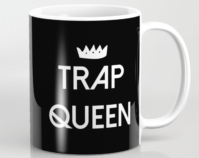 Ceramic Mug - Trap Queen - Black White - 11oz or 15oz