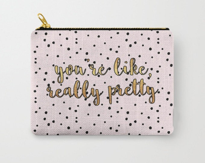 Zipper Pouch - You're Like Really Pretty - Pink Black Polka Dots Gold - 3 Sizes Available