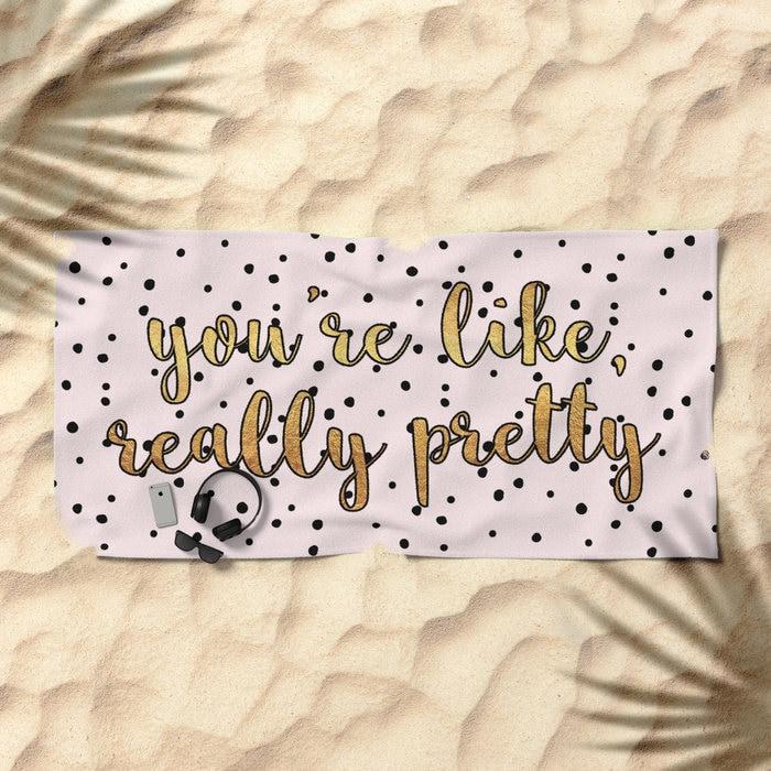 Beach Towel Bundle: You're Like Really Pretty