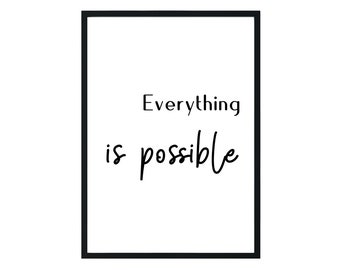 Everything is possible Print, Wall Decor, Handwritten Wall Art, Home Decor, Typography, Office Decor, Motivational, Quote Print, Minimalist