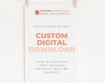 Custom Digital Download Order- A High Resolution Jpeg of a PaperPaintPixels Print