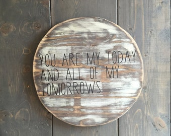You Are My Today Sign, Wedding Sign, Rustic Sign, Love Sign