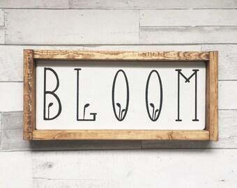 Bloom Sign, Spring Sign, Summer Sign