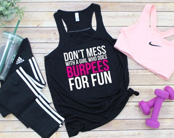 0e7f1448 Never Mess With A Girl Who Does Burpees For Fun - Burpees Tank Top - Ladies  Fitness Top - Women's Gym Top - Funny Slogan Gym Top - Gym Gift