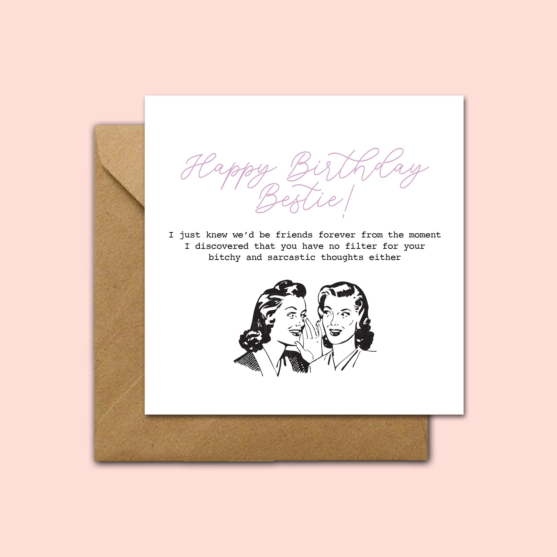 Happy Birthday Bestie Sarcastic Card For Her Best