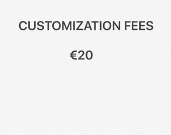 Customization Fees 20 EURO