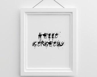 Tumblr Wall Art Hello Gorgeous FAshion Room Decor Cute Print Funny Gift Printable Quote