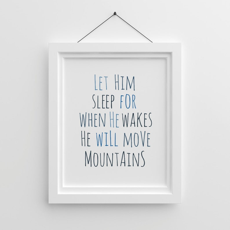 dbf39d7508445 Boys Room Wall Art, Let him sleep for when he wakes he will move mountains,  Blue Nursery Printable, Nursery Quotes, Nursery Art, Kids Decor