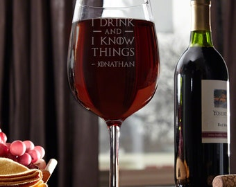 I Drink and I Know Things Personalized XL Giant Wine Glass - Wine Lover Gift, Gift for GoT Fans, Game of Thrones Gift, Engraved Wine Glass
