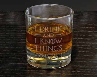 I Drink and I Know Things Custom Whiskey Glass - Gift for GoT Fans, Game of Thrones Gift, Whiskey Lover Gift, Etched Whiskey Glass, GoT Gift
