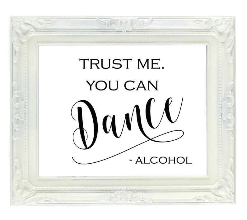 d0317c94c393e Trust Me You Can Dance Alcohol Printable Bar Sign Digital