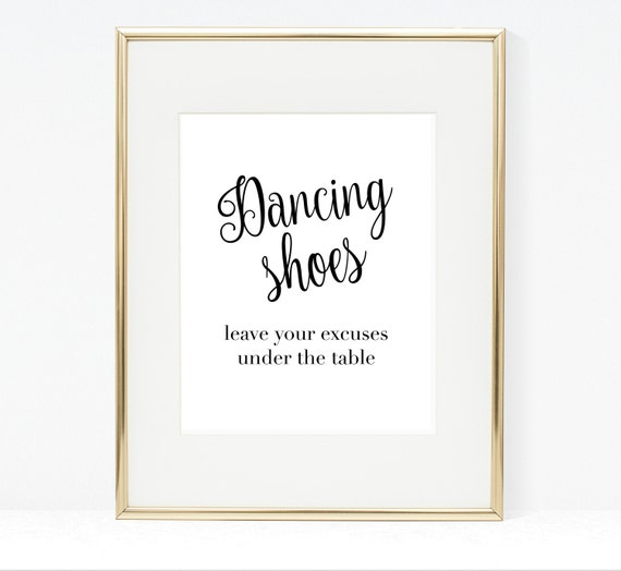 0c039db669a8c Dancing Shoes leave your excuses under the table 8x10