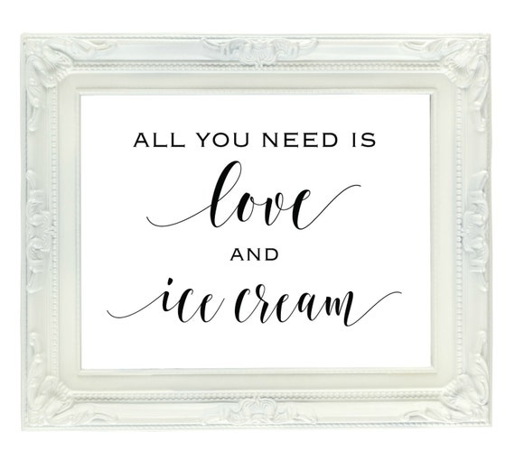 All You Need Is Love And Ice Cream Wedding Sign Party Sign Etsy