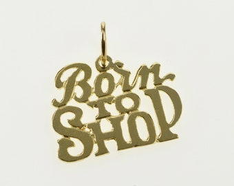 14K Born To Shop Shopaholic Word Charm/Pendant Yellow Gold