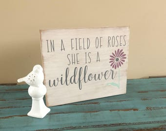 In A Field of Roses She Is A Wildflower Rustic Hand Painted Wood Sign, Nursery Sign, Girl Nursery Sign, Little Girl Nursery, Wildflower Sign