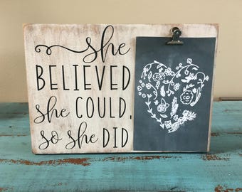 She Believed She Could So She Did Inspirational Rustic Wood Photo Display, Photo Clipboard, Inspirational Sign, Graduation Sign, Grad Gift