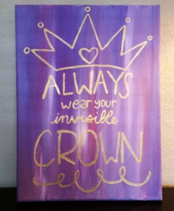 Alway Wear Your Invisible Crown Canvas Wall Decor Art Etsy