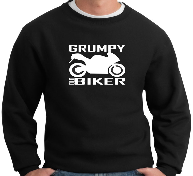 Grumpy Old Biker Funny Sweatshirt Slogan For Bikers Novelty