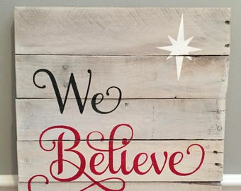 "Rustic Reclaimed Wood Sign - 'We Believe"" Christmas Sign 16x16"