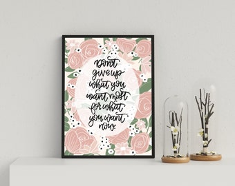 Don't Give Up What You Want Most - Quote - 11x14 Digital Print