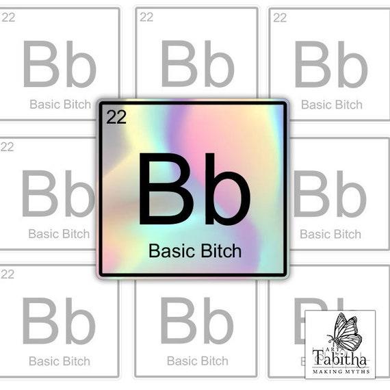 Vinyl Decal Basic Bitch Sticker