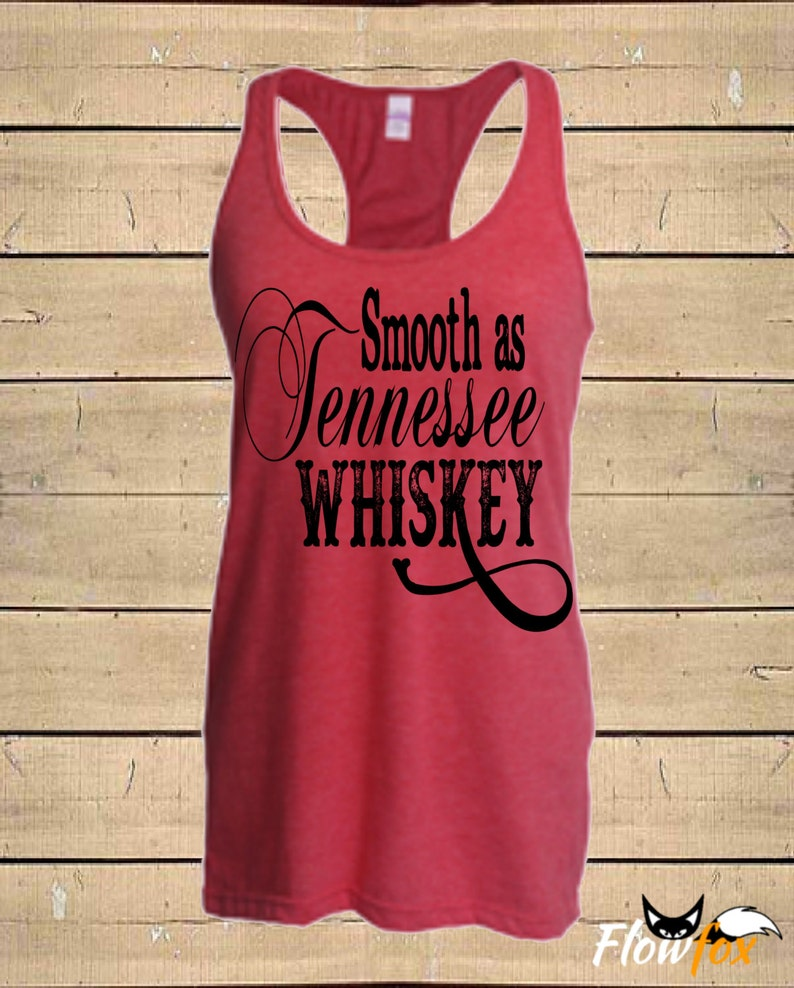 d922c8b3c724cd Country Shirts Smooth as Tennessee Whiskey Southern Tanks