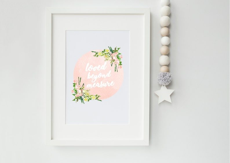Loved beyond measure Watercolour Floral Girl Nursery print image 0