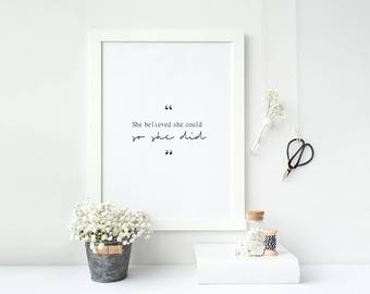 She believed she could so she did Motivational typography print