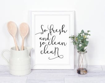 So Fresh and so Clean clean Utility/ Laundry Room/ Bathroom Print