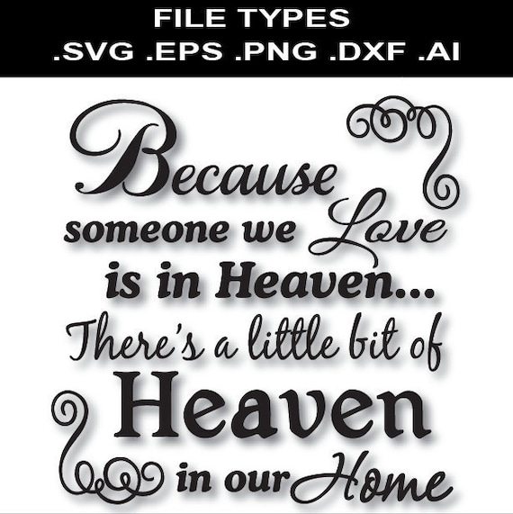 1170+ Because Someone We Love Is In Heaven Svg File Free File