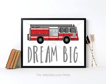 Fire Truck Dream Big Printable, Nursery Print, Dream Big Little One, Firefighter, Dream Quote, Inspirational Nursery Art, Instant Art, 8x10