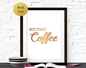 But First Coffee REAL FOIL Typography Print Kitchen Word Art Print Gold Foil, New Home, Home Decor, Housewarming