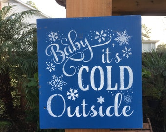 Baby it's Cold Outside Painted Wood Sign