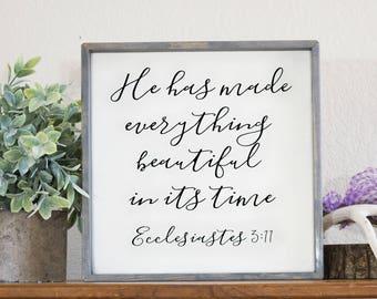 He has made everything beautiful in its time, Ecclesiastes 3 11, wood scripture sign, Bible verse, Christian wall art, encouragement gift