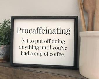 Procaffeinating wood sign, coffee drinker sign, wood coffee sign, coffee bar, coffee things wooden sign, kitchen art, coffee drinker gift