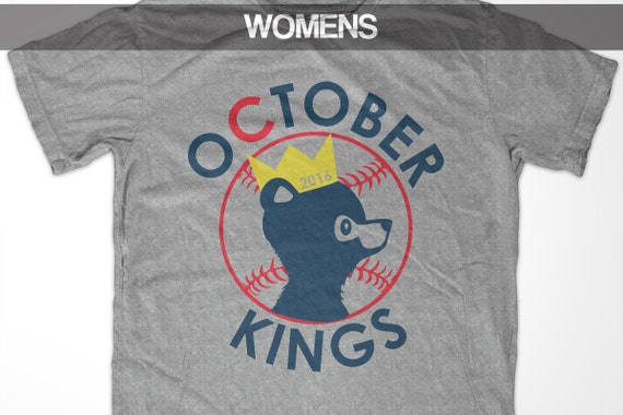 the latest a47d5 9b44a Chicago Cubs October Kings World Series 2016 t shirt (women)