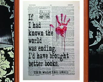 The Walking dead - quote poster art print - If I had known the world was ending... Dictionary page art print