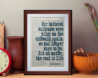 Jack kerouac quote  - dictionary page literary art print home decor present gift home decor