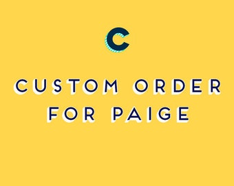Custom Order for Paige