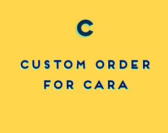 Custom Order for Cara