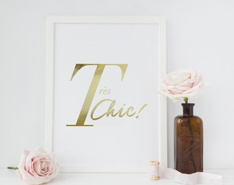 Tres Chic Print, Real Gold Foil Print, French Decor, French Sayings, French Quote, Typography Print, Quote Poster, French Home Decor, 11x14
