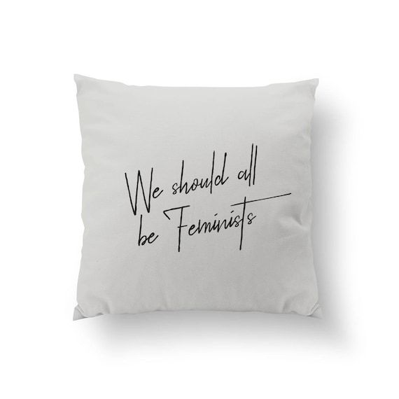 We Should All Be Feminists Feminist Quote Sisterhood Etsy