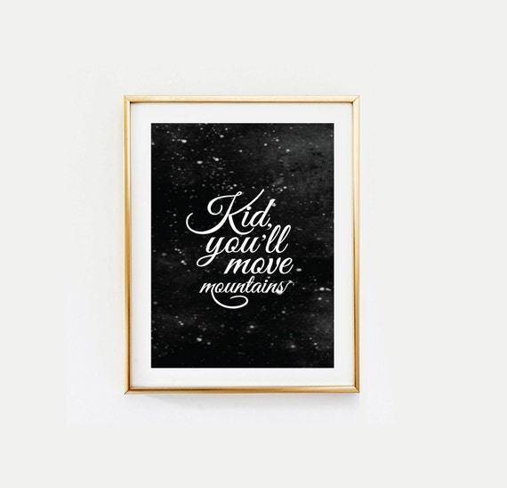 Kids Room Quote Poster Kid Youll Move Etsy