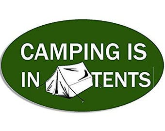 OVAL Camping is in Tents Sticker (camp hike funny)
