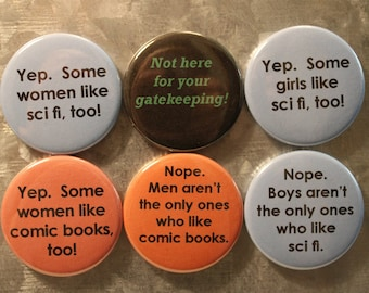 Women/Girls Like Sci Fi and Comic Books Too, No Gatekeeping Magnets and Buttons