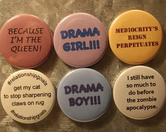 Buttons and Magnets: #relationship goals, Drama!!!, Zombie Apocalypse, Because I'm the Queen, Mediocrity
