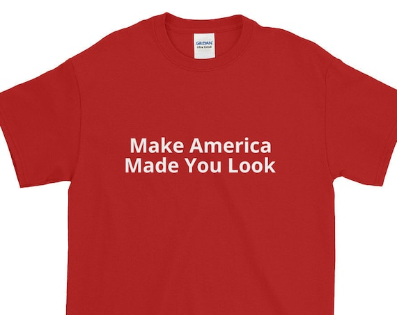 Make Made You Look Prank Shirt